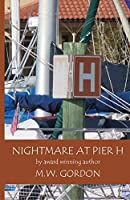 Nightmare at Pier H