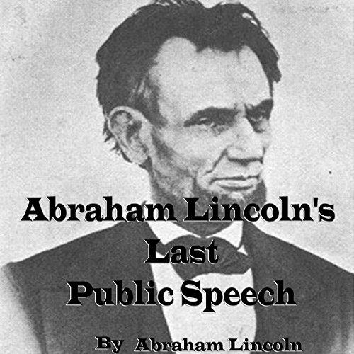 Couverture de Abraham Lincoln's Last Public Speech