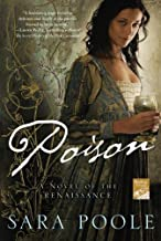 Poison: A Novel of the Renaissance (Poisoner Mysteries Book 1)