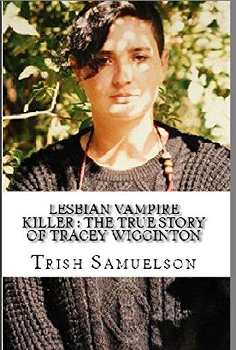 Lesbian Vampire Killer : The True Story of Tracey Wigginton