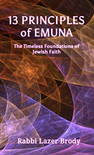 13 Principles of Emuna: The Timeless Foundations of Jewish Faith
