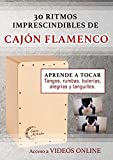 30 ritmos imprescindibles de cajón flamenco: Tangos, rumbas, bulerías, alegrías y tanguillos
