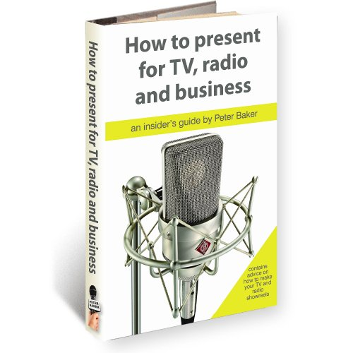 HOW TO PRESENT FOR RADIO, TV AND BUSINESS (2nd Edition) (Presenter Skills series) (English Edition)