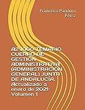 A2 1000 TEMARIO CUERPO DE GESTIÓN ADMINISTRATIVA (ADMINISTRACIÓN GENERAL) JUNTA DE ANDALUCÍA. Actualizado a enero de 2021: Volumen 1
