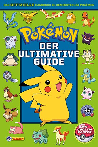 Pokémon: Der ultimative Guide: Das offizielle Handbuch zu den ersten 151 Pokémon / Mit coolem Poster