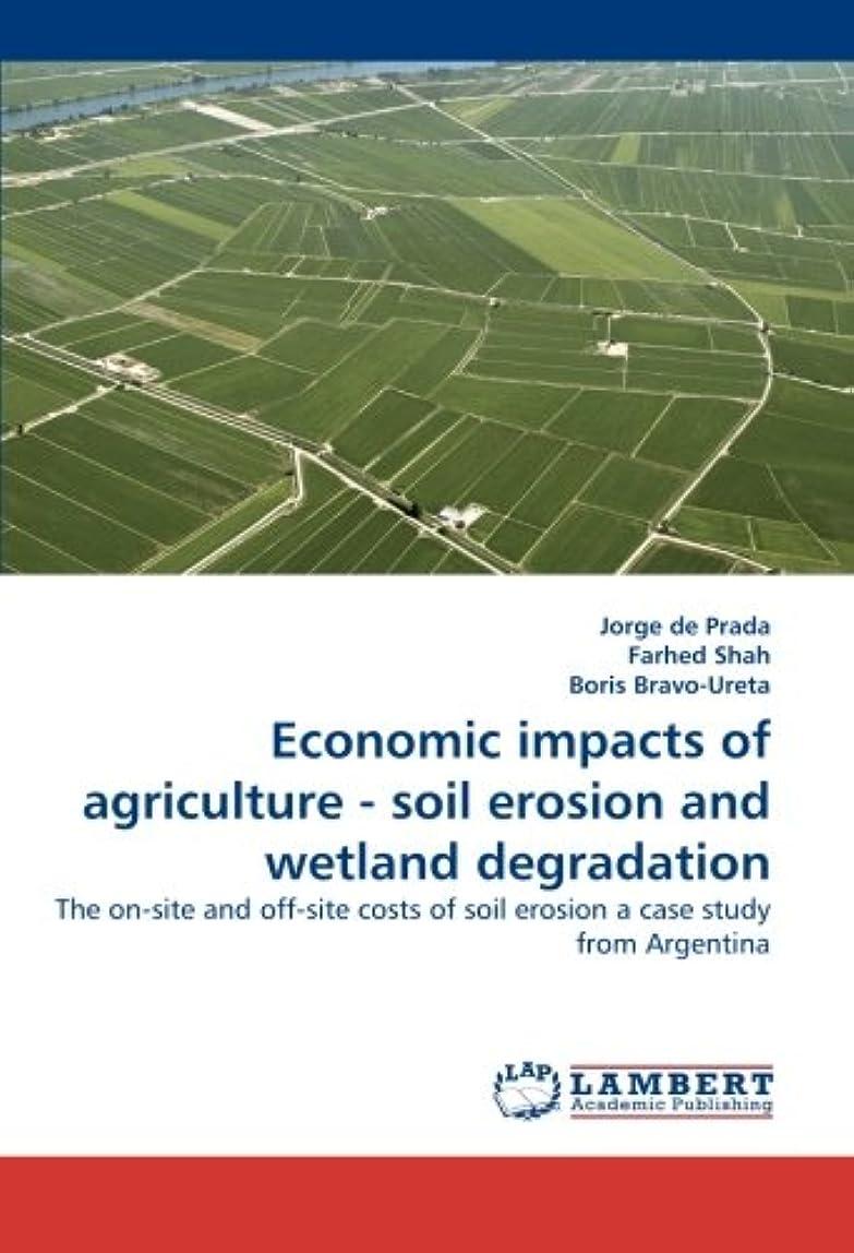 ディレクトリ真似る地下鉄Economic impacts of agriculture - soil erosion and wetland degradation: The on-site and off-site costs of soil erosion a case study from Argentina