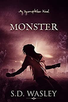Monster: An Incorruptibles Novel by [S.D. Wasley]
