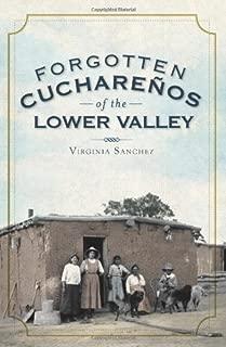 Forgotten Cuchareños of the Lower Valley