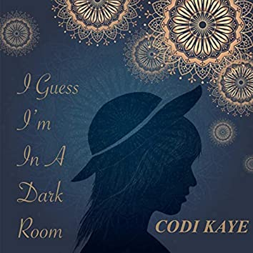 I Guess I'm in a Dark Room