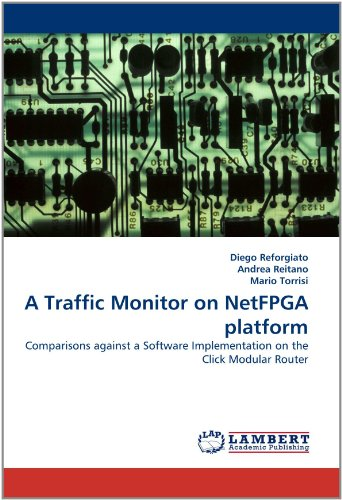A Traffic Monitor on NetFPGA platform: Comparisons against a Software Implementation on the Click Modular Router