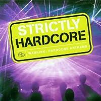Strictly Hardcore