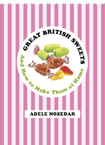 Great British Sweets: And How To Make Them at Home (English Edition)
