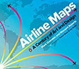 Airline Maps: A Century of Art and Design - Mark Ovenden