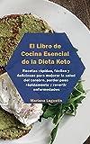 Dieta Cetogénica Para Principiantes: Recetas Rápidas Para Perder Peso Y Equilibrar Las Hormonas. Platos a prueba de...