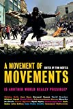 A Movement of Movements: Is Another World Really Possible by Tom Mertes Walden F. Bello (contributor) Bernard Cassen Jose Bove(2004-01)
