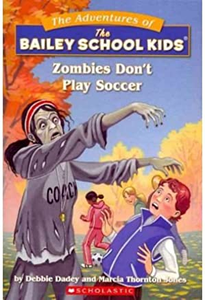[(Zombies Dont Play Soccer )] [Author: Debbie Dadey] [Sep-1995]