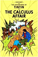The Calculus Affair (The Adventures of Tintin) (Adventures of Tintin (Hardcover)) by Herge(2003-06-20)