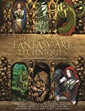 The Compendium of Fantasy Art Techniques: The Step-By-Step Guide to Creating Fantasy Worlds, Mystical Characters, and the Creatures of Your Own Worst: ... the Creatures of Your Own Worst Nightmares - Rob Alexander