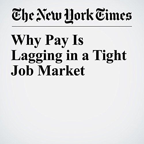 Why Pay Is Lagging in a Tight Job Market audiobook cover art