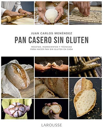 Pan casero sin gluten (LAROUSSE - Libros Ilustrados/ Prácticos -