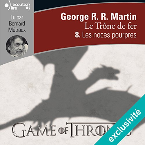 GEORGE R. R. MARTIN - LE TRÔNE DE FER 8 - LES NOCES POURPRES [2018] [MP3 64KBPS]