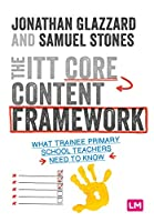 The ITT Core Content Framework: What trainee primary school teachers need to know (Ready to Teach)