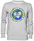 in A World Where You Can Be Anything Be Kind Grigio Felpa Maglione Unisex Uomo Donna Dimensioni M Grey Unisex Jumper Size M