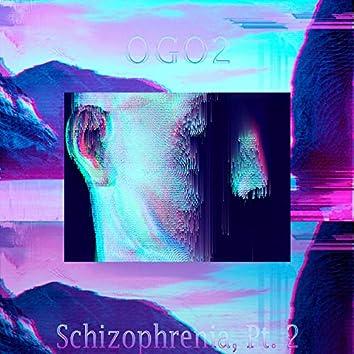 Schizophrenia, Pt. 2