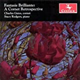 Fantasie Brilliante: A Cornet Retrospective by Fantasie Brilliante: Cornet Retrospective (2005-07-26)