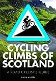 Cycling Climbs of Scotland (British Climbing Guides) (English Edition)
