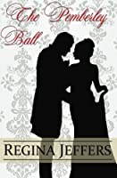 The Pemberley Ball: A Pride and Prejudice Vagary Novella 1530668697 Book Cover