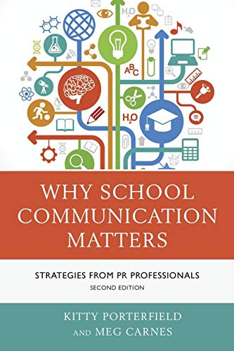 Download Why School Communication Matters: Strategies From Pr Professionals, Second Edition 1475809131