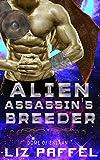 Alien Assassin's Breeder: An Alien Romance Action Adventure Novel (Dome of Enlaan Book 1)