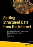Getting Structured Data from the Internet: Running Web Crawlers/Scrapers on a Big Data Production Scale