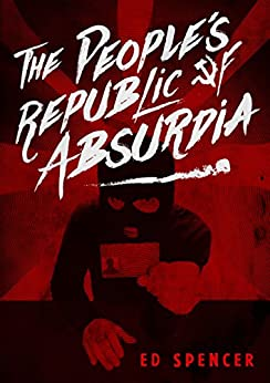 The People's Republic of Absurdia by [Ed Spencer]