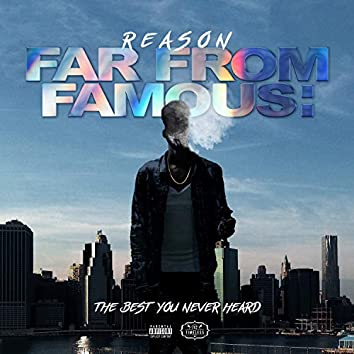 FAR FROM FAMOUS: The Best You Never Heard