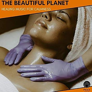 The Beautiful Planet - Healing Music For Calmness