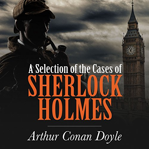 A Selection of the Cases of Sherlock Holmes cover art