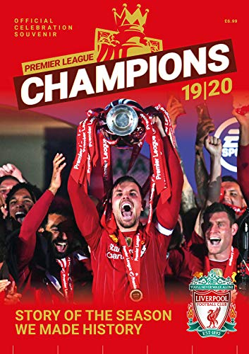 Liverpool FC Champions: Premier League Winners 2019/20: Story Of The Season We Made History - Magazine