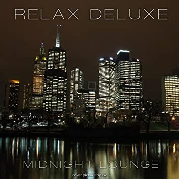 Relax Deluxe (Midnight Lounge)