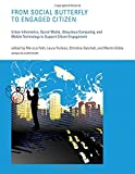 From Social Butterfly to Engaged Citizen: Urban Informatics, Social Media, Ubiquitous Computing, and Mobile Technology to Support Citizen Engagement (The MIT Press) (English Edition)