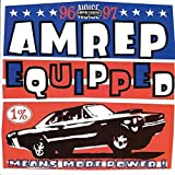 AmRep Equipped, 1996-1997 by Amrep Equipped 96-97