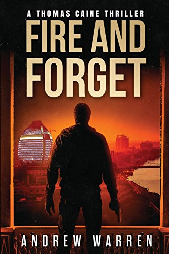 Fire and Forget (Thomas Caine Thrillers, Band 3)