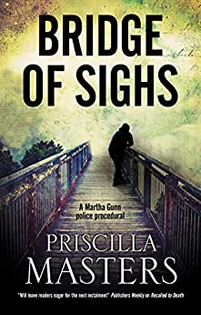 Bridge of Sighs (A Martha Gunn Mystery Book 7) by [Priscilla Masters]