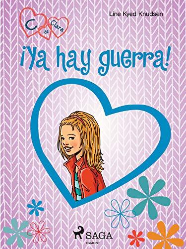 C de Clara 6 - ¡Ya hay guerra! (Spanish Edition)