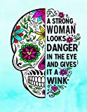 A Strong Woman Looks Danger In The Eye And Gives It A Wink: Sugar Skull Notebook Aqua Watercolor Background 100 Blank Lined College Rule Pages