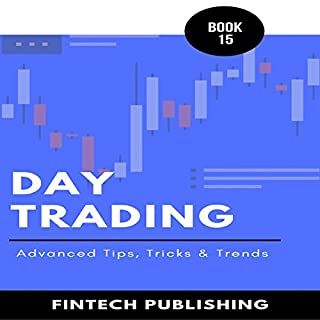 Day Trading: Advanced Tips, Tricks & Trends: Investments & Securities, Book 15 cover art