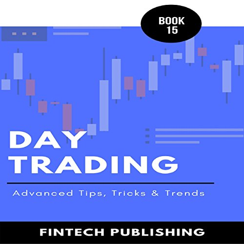 Day Trading: Advanced Tips, Tricks & Trends: Investments & Securities, Book 15 audiobook cover art