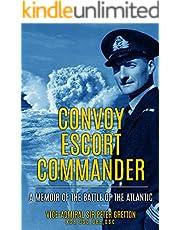 Convoy Escort Commander: A Memoir of the Battle of the Atlantic (Submarine Warfare in World War Two)