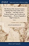 The History of the Ancient Germans; Including That of the Cimbri, Suevi, Alemanni. ... and Other Ancient Northern Nations, Who Overthrew the Roman ... Originally in High German of 2; Volume 1